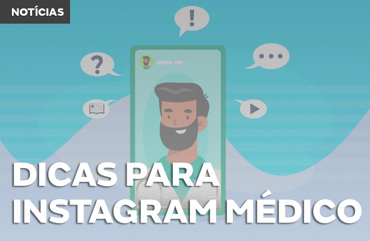 5 dicas de conteúdo para médicos no Instagram