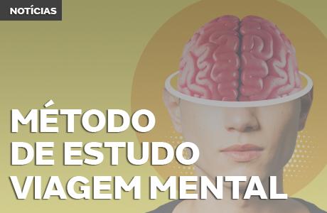 Método de estudo Viagem Mental: Pratique seu processo de memorização
